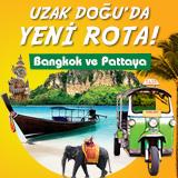 Uzak Doğu'da Yeni Rota Bangkok ve Pattaya!
