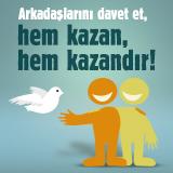 Arkadaşına Öner, Birlikte Kazan!